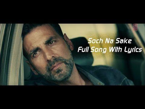 Soch Na Sake Full Audio Lyrics Arijit Singh Amaal Mallik Tulsi Kumar Airlift Youtube Songs Lyrics Audio Songs