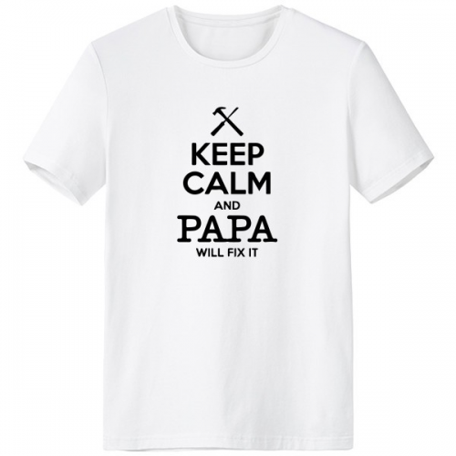 3322474be Keep Calm And Papa Will Fix It Quotes Family Father Creative Design Crew-Neck  White T-shirt Spring and Summer Tagless Comfort Cotton Sports T-shirts # Tshirt ...