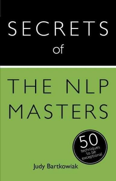 Teach Yourself Secrets of the NLP Masters: 50 Strategies ...