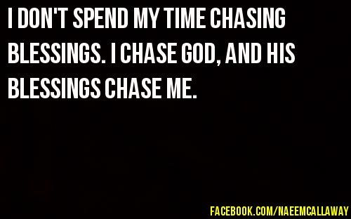 Chase God not his stuff