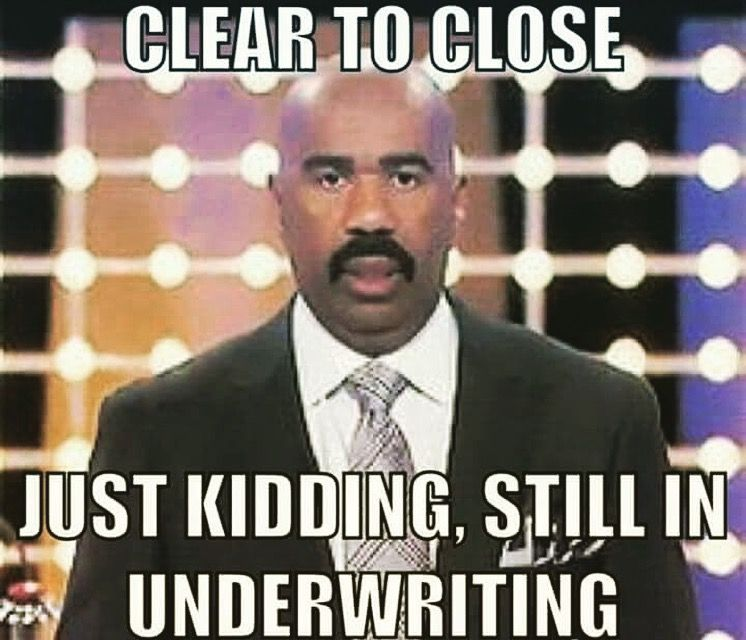 All Of My Clients Go Through The Underwriting Process Before Most Of Them Even Find A House So This Scenar Mortgage Humor Real Estate Humor Real Estate Memes