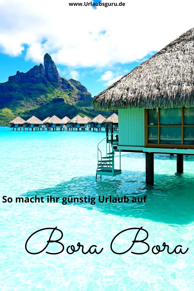 So kommt jeder von euch günstig nach Bora Bora | Urlaubsguru