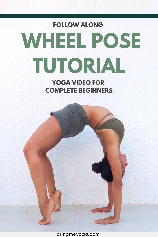 How To Do The Wheel Pose Wheel Pose Wheel Pose Yoga Yoga For Beginners