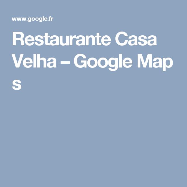 Restaurante Casa Velha–GoogleMaps