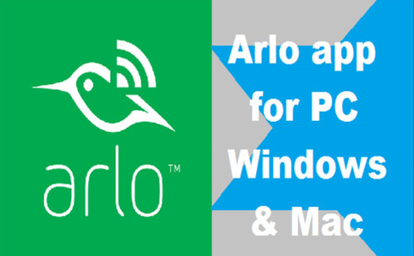 How to Use Arlo App for PC Windows and Mac Download Free