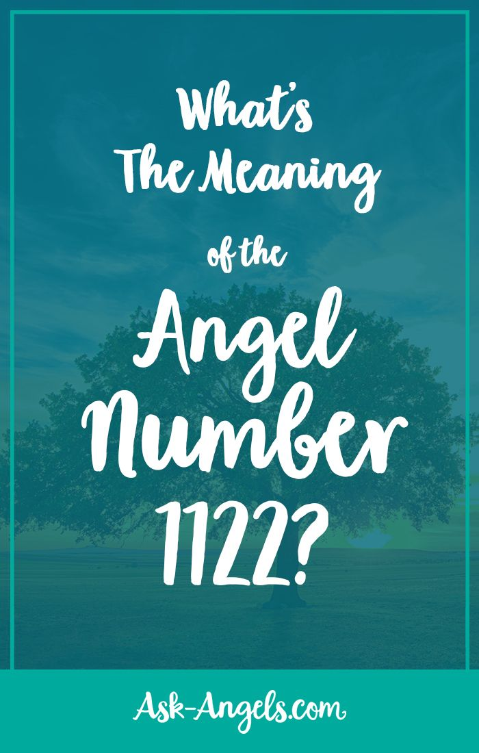 Angel number 1122 what is the message from your angels angel the angel number 1122 carries the energetic blueprint of your highest spiritual path and your authentic purpose and acts as a reminder to focus on this now malvernweather