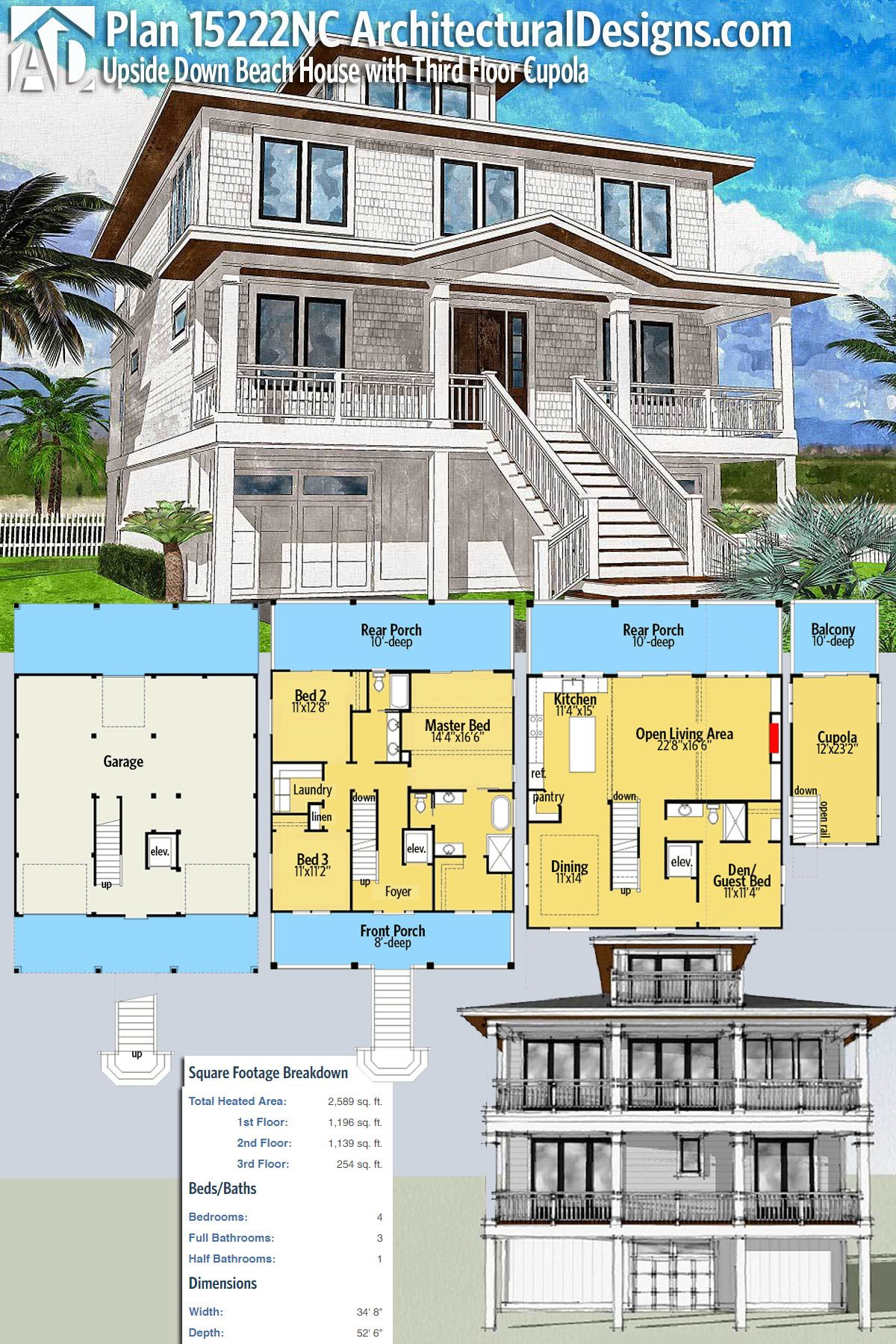 Plan 15222nc Upside Down Beach House With Third Floor Cupola Coastal House Plans Beach House Floor Plans Vacation House Plans