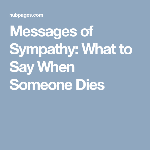 Messages of sympathy what to say when someone dies messages messages of sympathy what to say when someone dies m4hsunfo