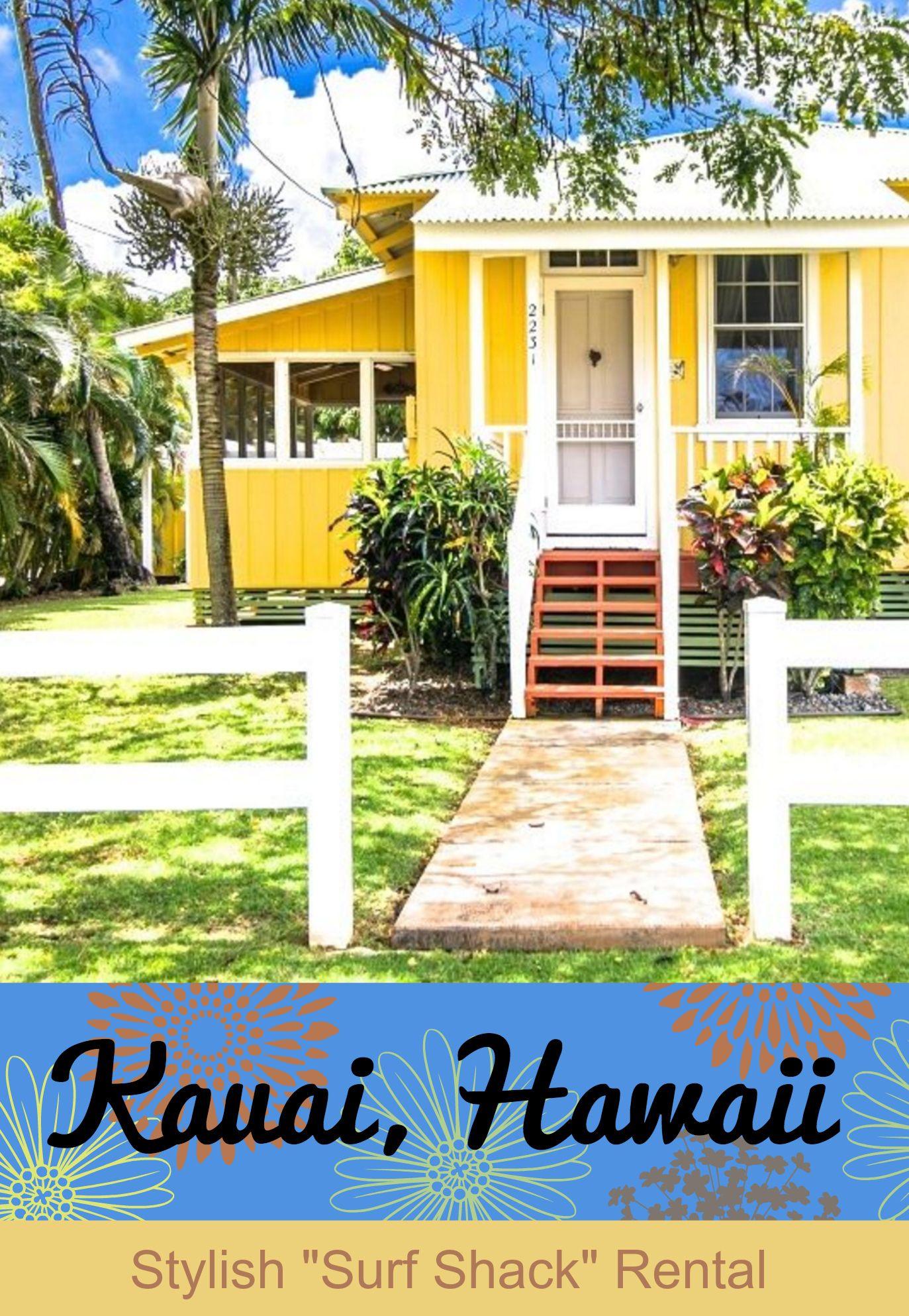 Vacation Rental Kauai Hawaii Modern cottage style Surf shack