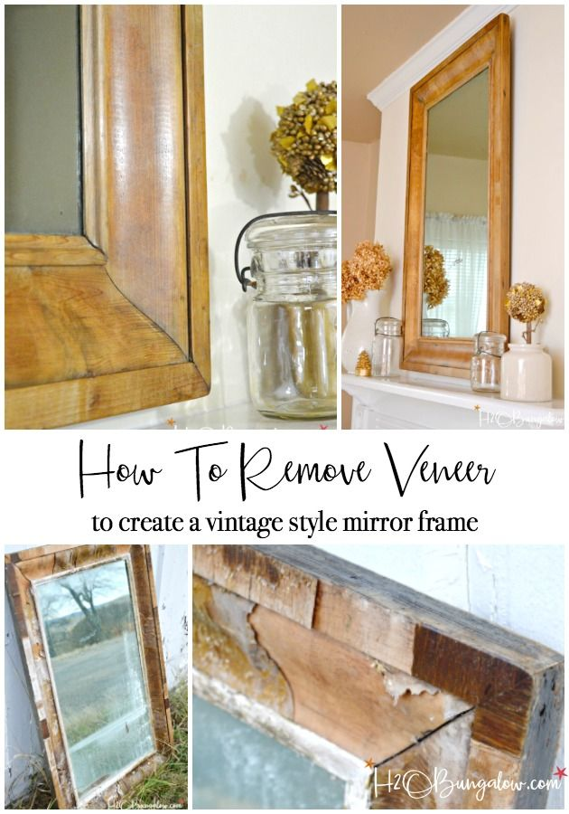 How To Remove Veneer From Wood Vintage Style Mirror Redo