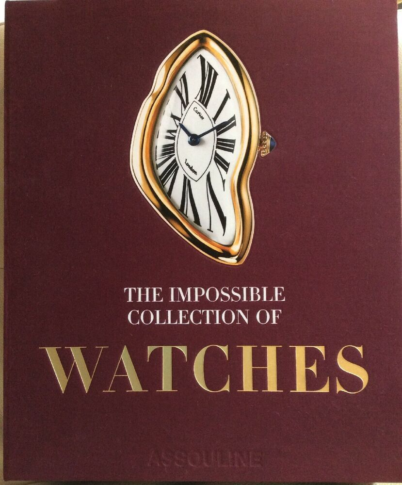 The Impossible Collection Of Watches Book Assouline Publishing Assouline Book Stationery Gifts For Family