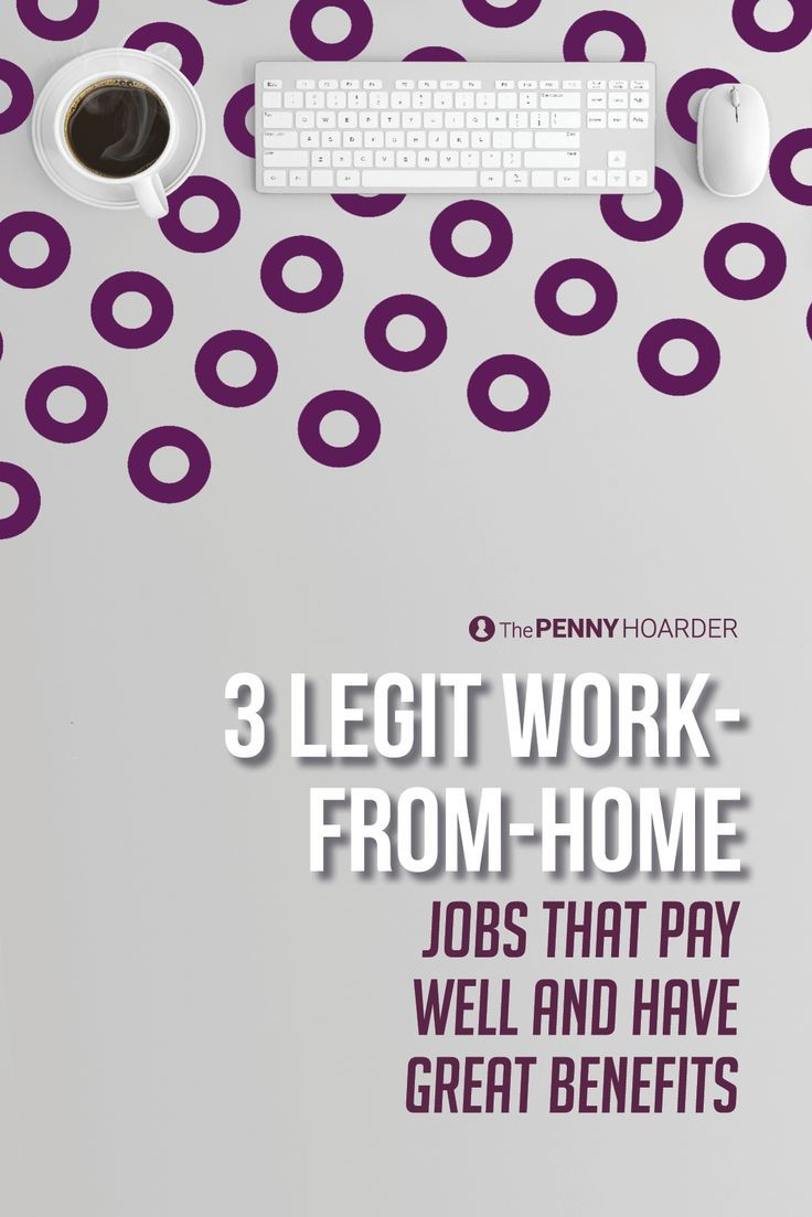 3 Legit WorkFromHome Jobs That Pay Well and Have Great