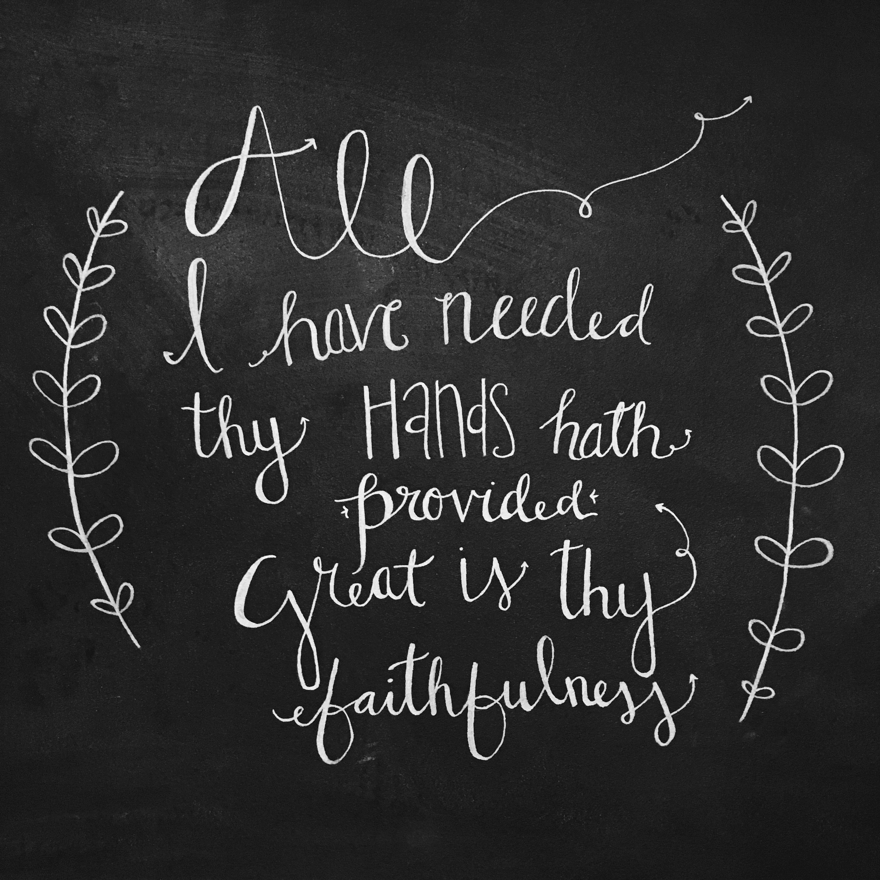 All I Have Needed Thy Hands Hath Provided Great Is Thy Faithfulness Wall Chalkboard Chalk Art Vines Script Cur Chalkboard Art Chalkboard Chalk Daily Devotional