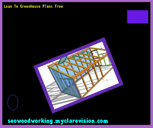 lean to greenhouse plans free 192310 - woodworking plans and