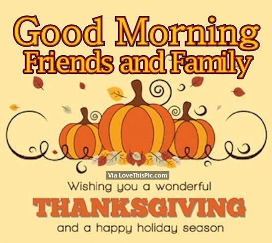 Good Morning Wishing You A Wonderful Thanksgiving Good Morning