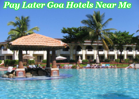 Pay Later Goa Hotels Near Me With Images Hotels Near Hotel