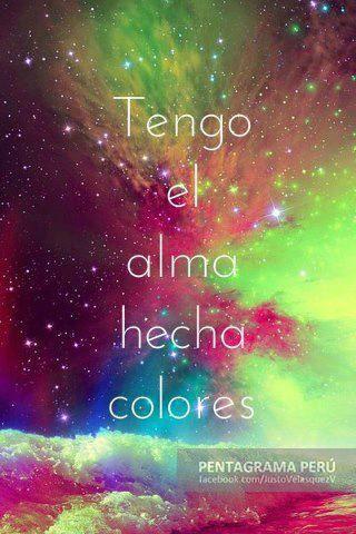 Tengo el alma hecha colores...
