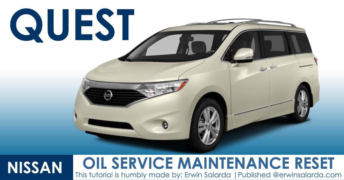 How To Reset Nissan Quest Oil Service Maintenance Light In 2020 Nissan Quest Service Maintenance Nissan
