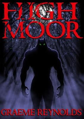 Horror Fiction Books Promoted By The BC Book Club...High Moor     By Graeme Reynolds   (Wales ( UK)     When John Simpson hears of a bizarre animal attack in his old home town of High Moor, it stirs memories of a long forgotten horror.   CLICK THE PICTURE TO READ MORE!