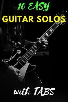 10 Easy Guitar Solos Tabs In 2020 Guitar Tabs Songs Easy