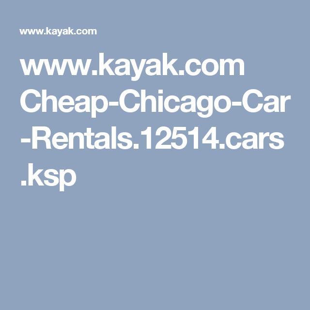 Www Kayak Com Cheap Chicago Car Rentals 12514 Cars Ksp