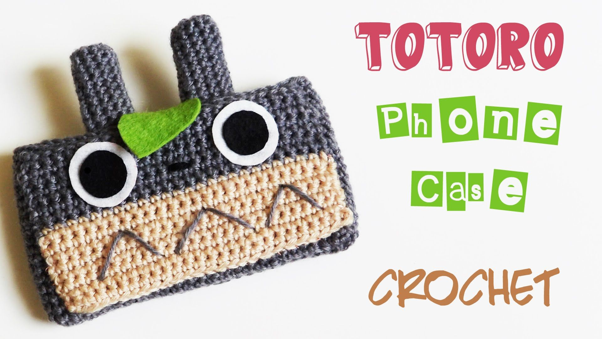 Amigurumi for Beginners: How to Crochet Totoro Phone Case Cover ...