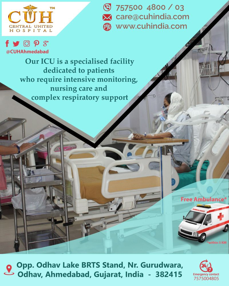 Central United hospital (CUH) Ahmedabad – Our ICU is a specialized