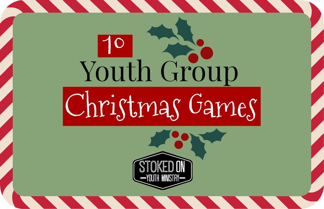 10 Youth Group Christmas Games Christmas Youth Games Christmas Youth Group Games Christmas Group Games