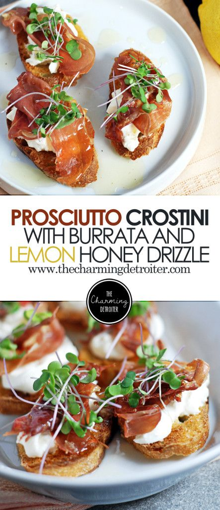 Prosciutto Crostini with Burrata and Lemon Honey Drizzle #melonrecipes