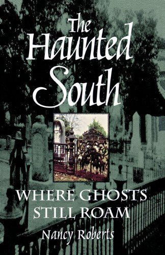 The Haunted South by Nancy Roberts