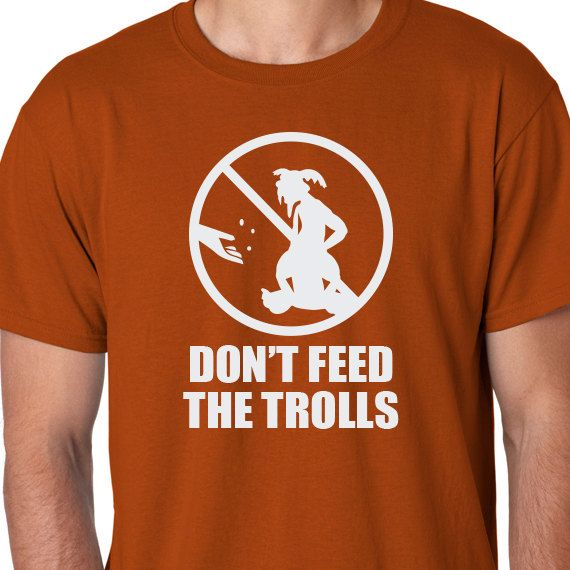 Don't Feed the Trolls Tee Shirt -- Choose your color