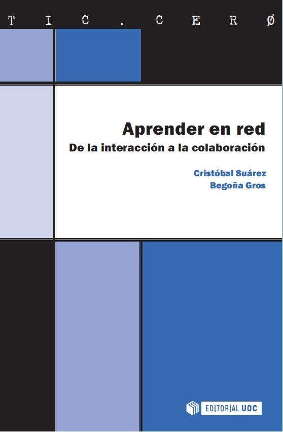 """Ya tenemos la tapa de """"Aprender en Red. De la interacción a la Colaboración"""" @bgros editado por  @UOCuniversidad"""
