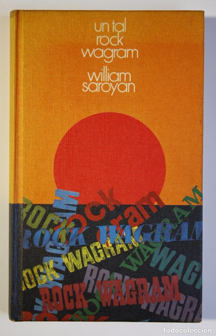 WILLIAN SAROYAN - UN TAL ROCK WAGRAM (Libros antiguos (hasta 1936), raros y curiosos - Literatura - Narrativa - Otros)
