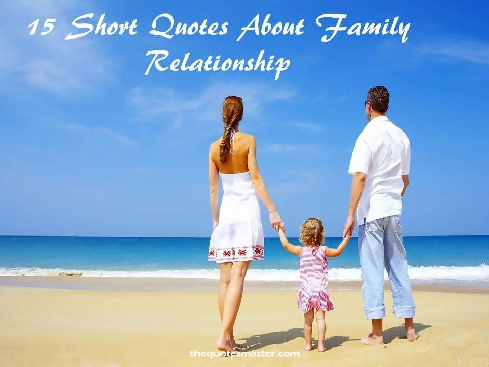 15 Short Quotes About Family Relationship Life And Health