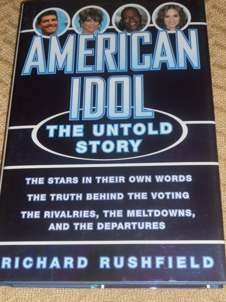 American idol the untold story by richard rushfield