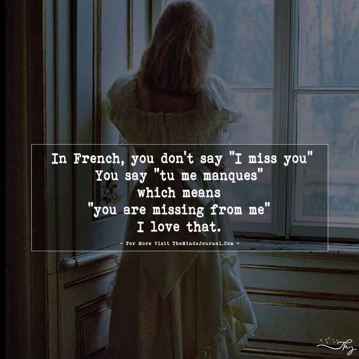 In French You Don T Say I Miss You You Say Tu Me Manques French Love Quotes I Miss You Text Miss You Funny