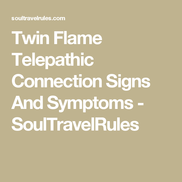 Twin Flame Telepathic Connection Signs And Symptoms
