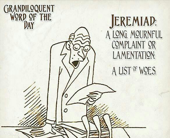 Jeremiad...