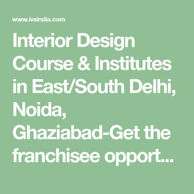 Interior Design Course Institutes In East South Delhi Noida