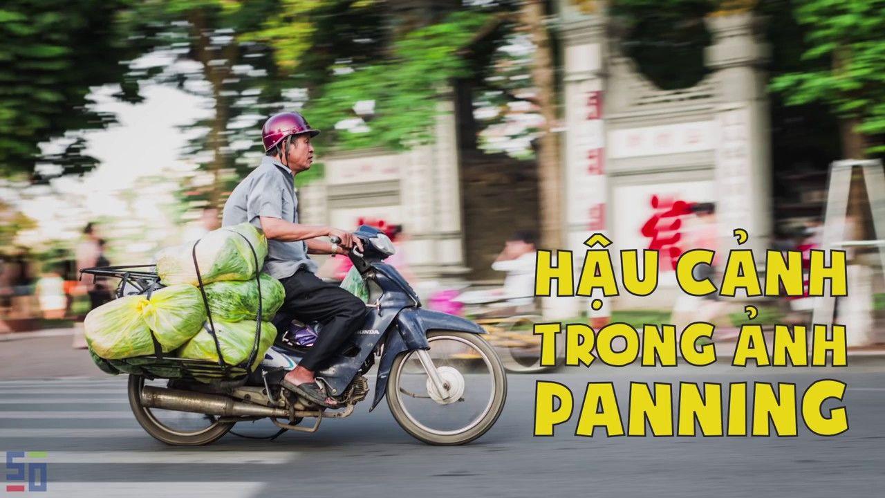 Hướng dẫn chụp lia máy Panning - Tập 8