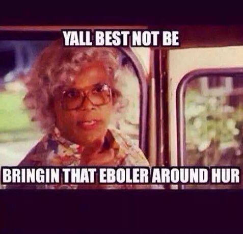 Madea Humor Ebola Things That Make Me Laugh Madea Humor Madea