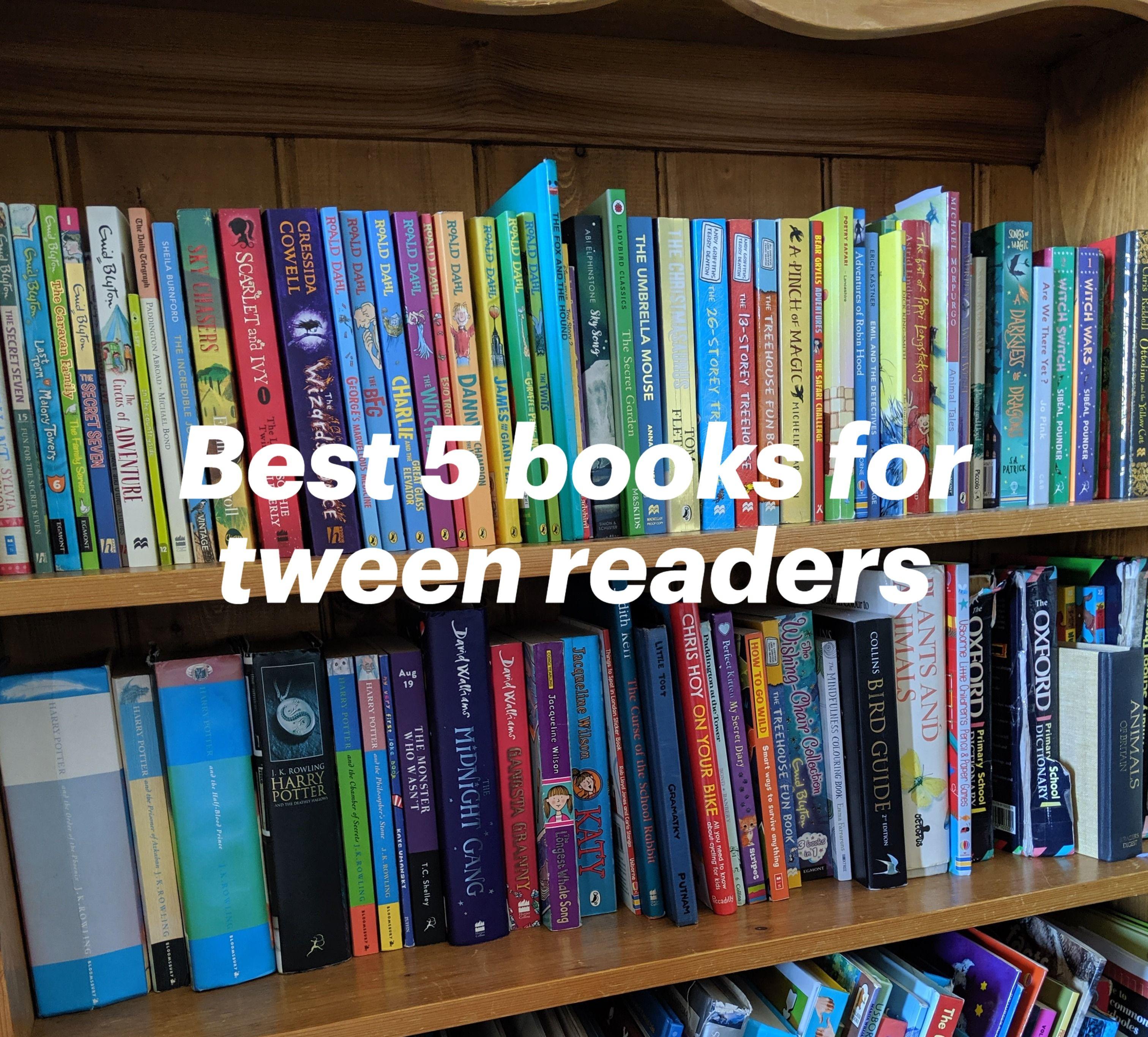 5 best books for tween readers books for tweens top
