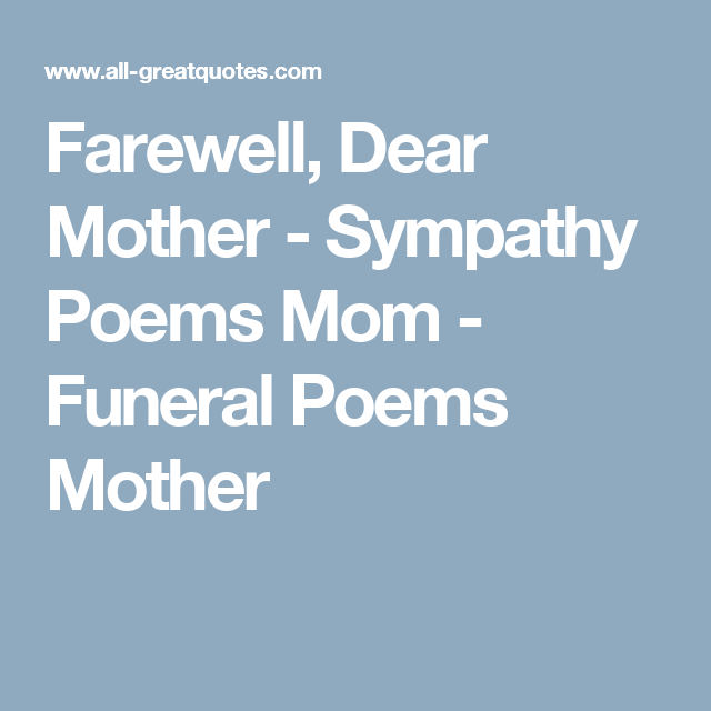 Saying Goodbye To Mom Quotes: Sympathy Poems, Funeral Poems