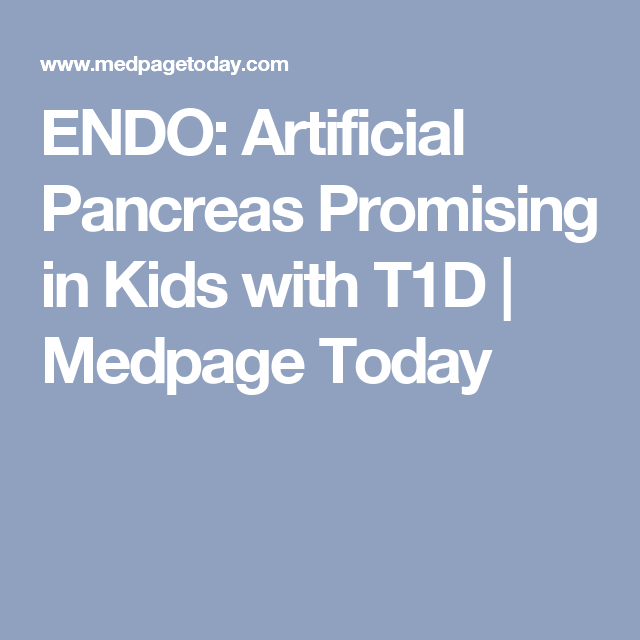 ENDO: Artificial Pancreas Promising in Kids with T1D | Medpage Today