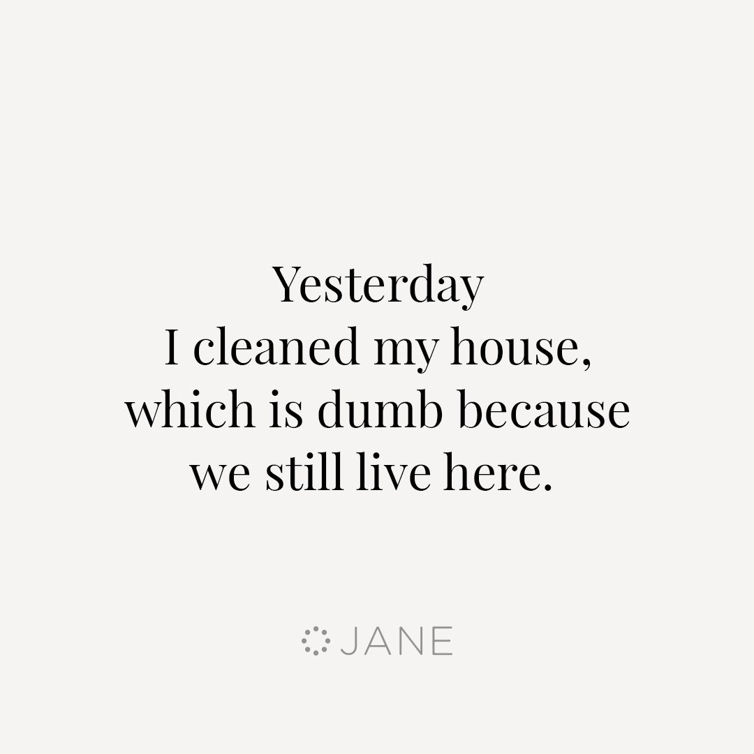 This Thing Called Life Quotes You Do This Insane Thing Called Cleaning Deeply B4 Holiday Fam