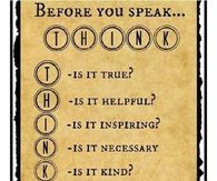 Before You Speak....Think