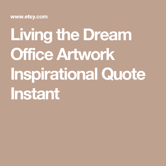 inspirational artwork for office. Living The Dream Office Artwork Inspirational Quote Instant Inspirational Artwork For Office