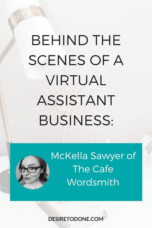 Behind the Scenes of a Virtual Assistant Business McKella Sawyer of