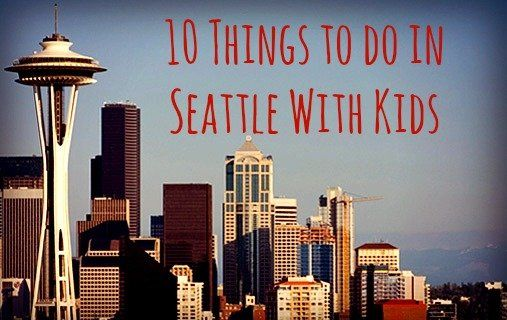 Things To Do In Seattle With Kids Seattle Alaskan Cruise And - 10 things to see and do in seattle