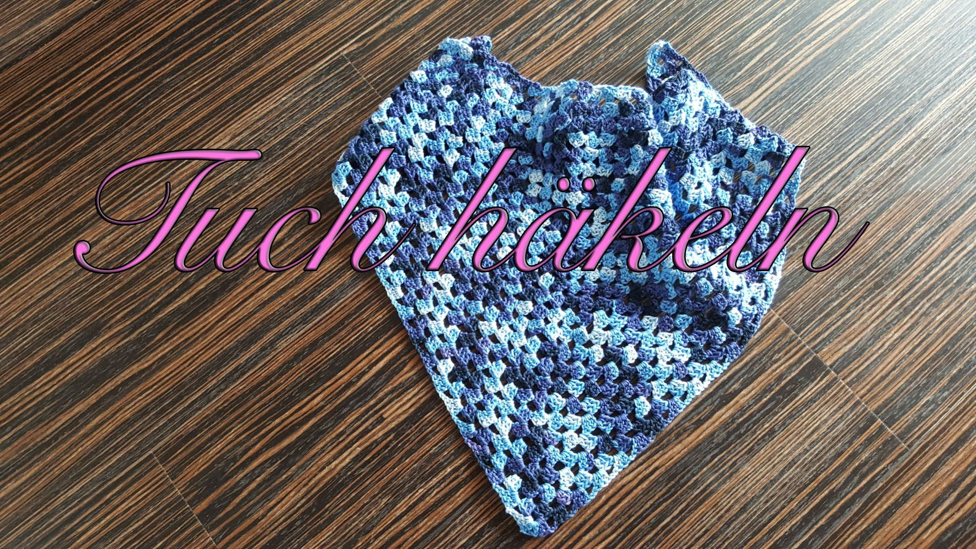 Tuch Häkeln Dreieckstuch Häkeln Häkeltuch Crochet Video Tutorial